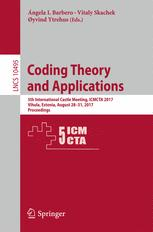 Lecture Notes in Computer Science (V. 10495, Proceedings of 5th International Castle Meeting on Coding Theory and Applications, 2017)